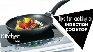 Tips For Using Induction Cooktops
