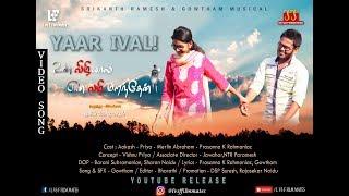 YAAR IVAL Single Track /Un Vizhiyal En Vazhi Marandhen( Tamil) Short Film / L vs F Film Mates
