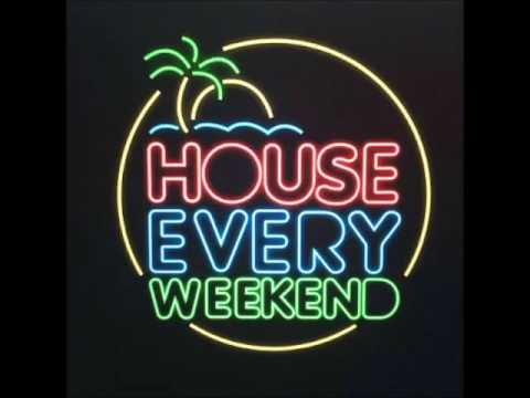 House Every Weekend (Techno-Remix)