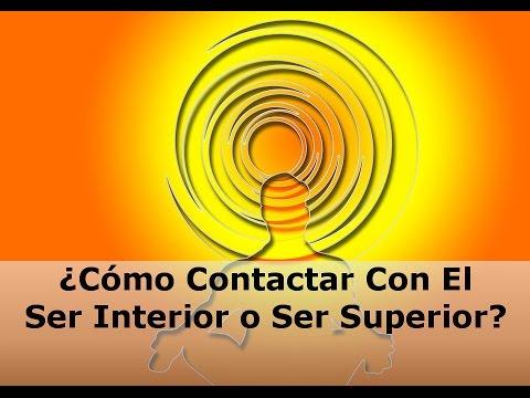 ¿Cómo contactar con tu Ser Interior,  tu Ser Superior, tu Yo Interior o tu Yo Superior?