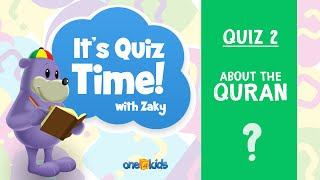 It's Quiz Time With Zaky - 2 - About the QURAN