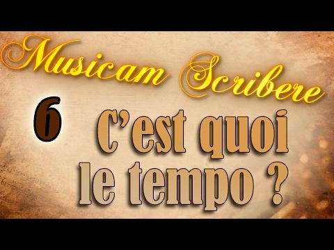 Musicam Scribere n°6 - C'est quoi le tempo ?