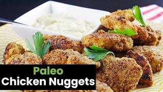 Crunchy & Tender Paleo Chicken Nuggets