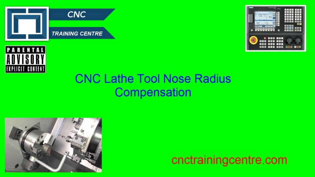 Cnc Lathe Tool Nose Radius Compensation Cnc Training Centre