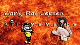 Carly Rae Jepsen - Kill Me Maybe