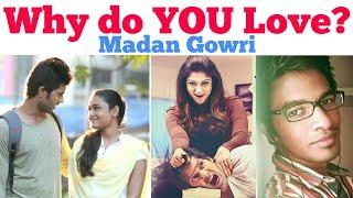 Why do YOU LOVE | Tamil | Madan Gowri | MG