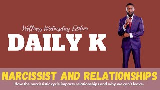 Narcissist and Relationships | Daily K Podcast | Ktteev.com