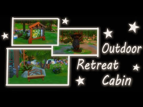 Outdoor Retreat Cabin (ONLY BASE GAME + OUTDOOR RETREAT) |