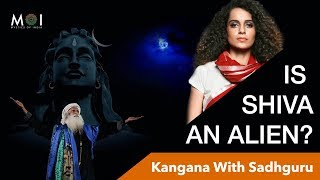 Kangana Ask Sadhguru Is Shiva An Alien | Mystics of India | 2018