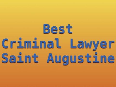 Best Criminal Lawyer Saint Augustine, FL 2017