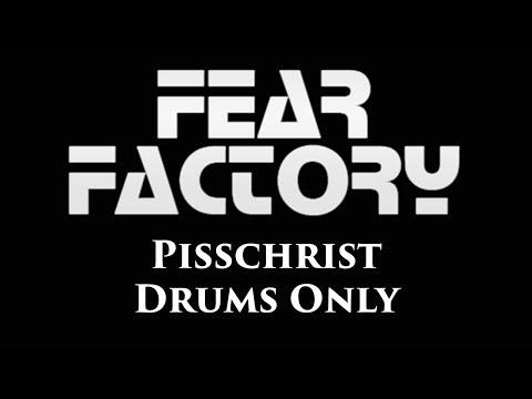 Fear Factory Pisschrist DRUMS ONLY