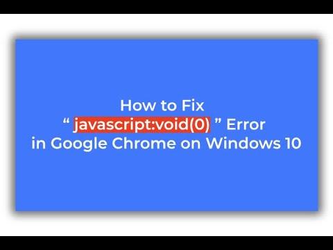 2019 ] How to Fix \u201cjavascript:void(0)\u201d Error in Google Chrome on