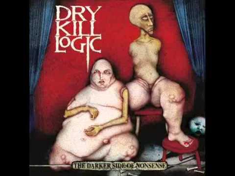 Dry Kill Logic Pain