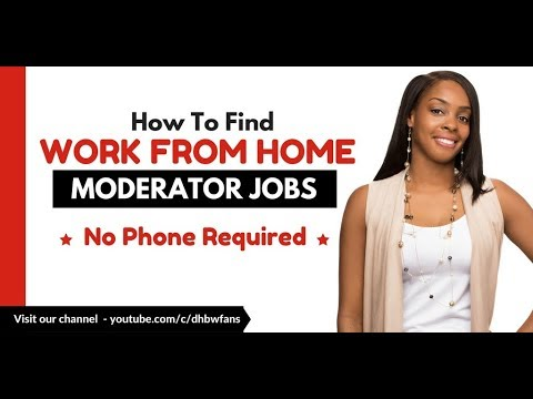 How To Find Work from Home Moderator Jobs Online - No Phone Required
