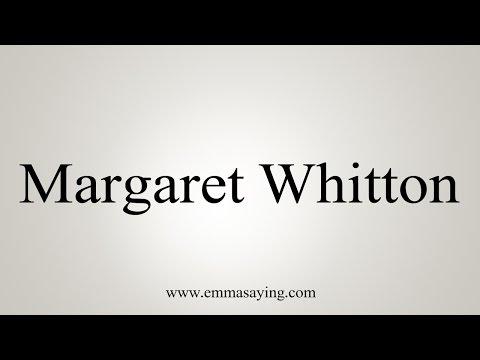 How to Pronounce Margaret Whitton