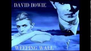David Bowie - Weeping Wall