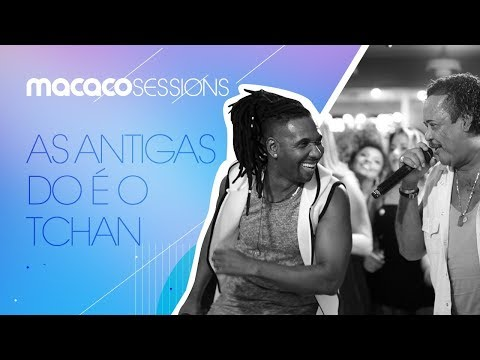 Especial Sextou com Macaco Sessions: É o Tchan! - As Antigas 9