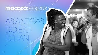 Macaco Sessions: É o Tchan! - As Antigas YouTube Videos