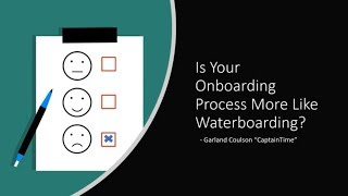 s Your Onboarding More Like Waterboarding
