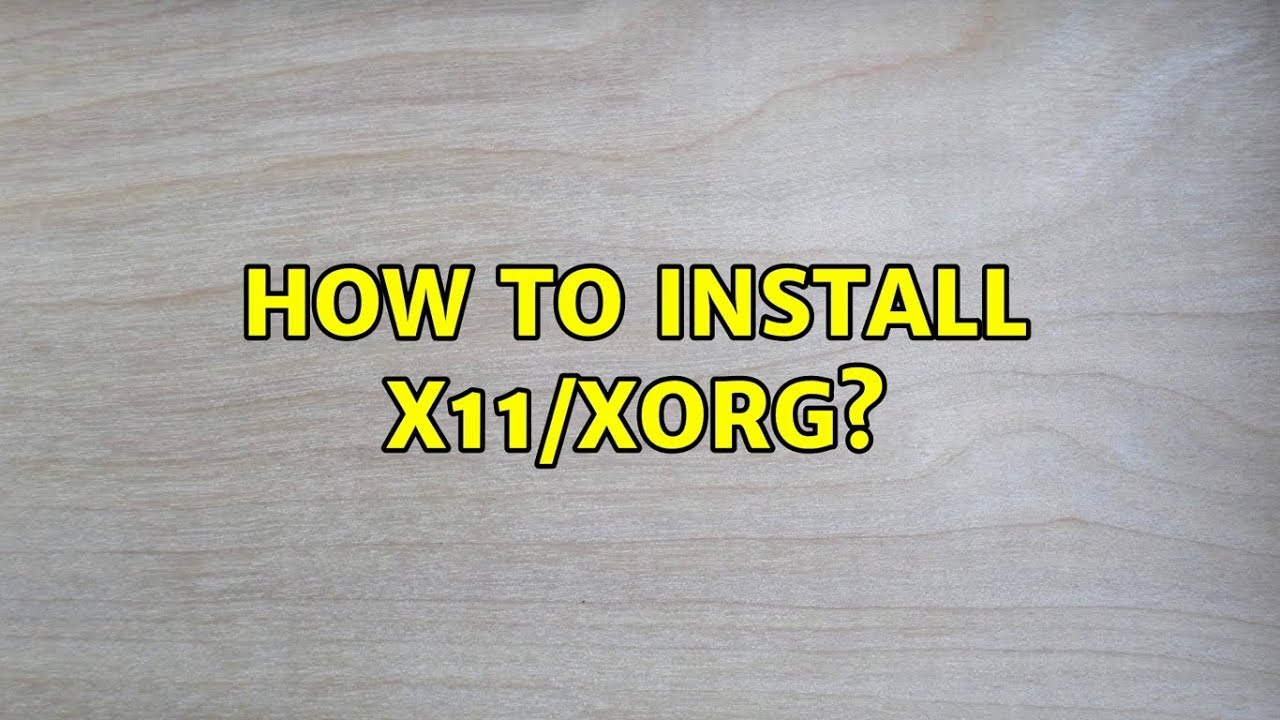 Ubuntu: How to install X11/xorg?