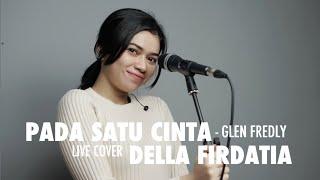 Pada Satu Cinta Glen Fredly Live Cover Della Firdatia MP3