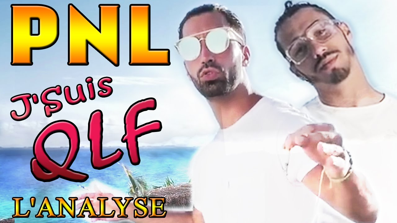 Favori PNL - J'Suis QLF : L'ANALYSE de Legistor - YouTube LL72