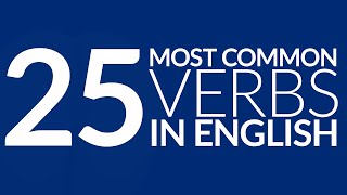 The 25 Most Common Verbs in English