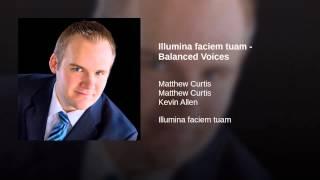 Illumina faciem tuam - Balanced Voices