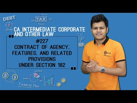 Contract of Agency, Features, and Related Provisions Under Section 182 - Indian Contract Act 1872