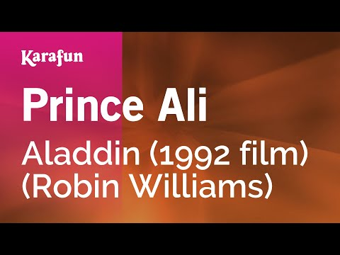 Karaoke Prince Ali - Aladdin (1992 film) (Robin Williams) *
