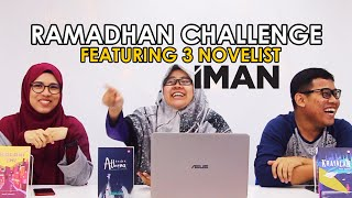 Ramadhan Challenge Bersama 3 Novelis IMAN | ImanxRamadhan