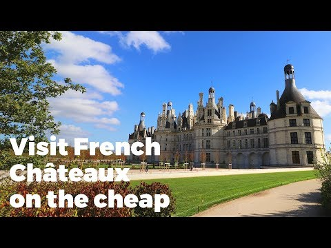 French Châteaux on the cheap - Travel Vlog Day #111