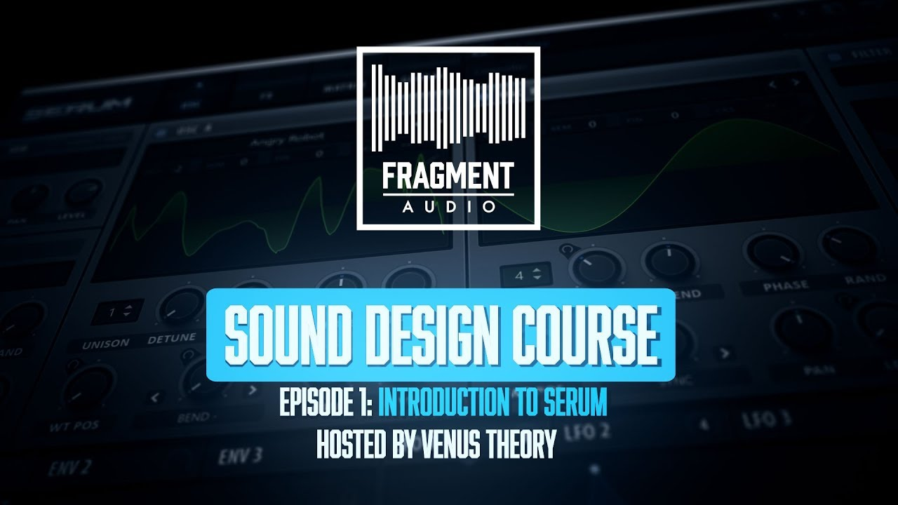 Sound Design Course by Venus Theory (Episode 1)