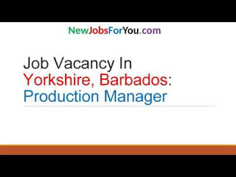 Job Vacancy In Yorkshire Barbados: Production Manager