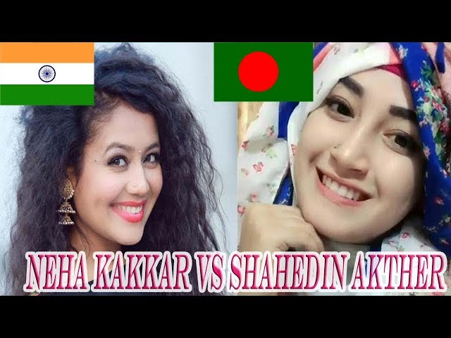 Neha Kakkar Vs Shahedin Akther Musically !!