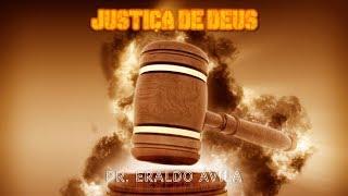 Pr. Eraldo Ávila - Justiça de Deus // Os Atributos de Deus #02