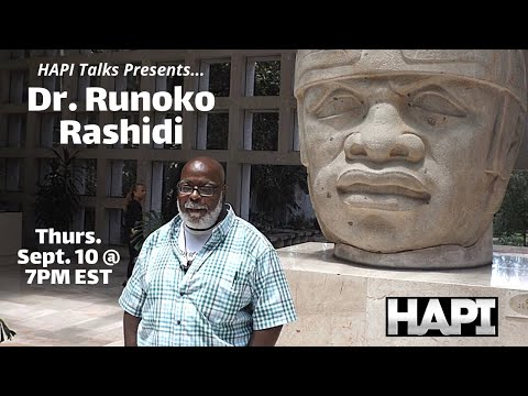 HAPI Talks with Dr. Runoko Rashidi about the African presence in Ancient America
