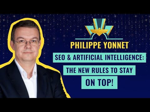 """""""SEO & Artificial Intelligence: The new rules to stay on top!"""" by Philippe Yonnet"""