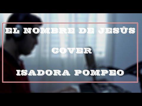 Edward Ashley  El nombre de Jesús Cover Isadora Pompeo Versión en vivo español