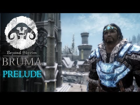 Beyond Skyrim - BRUMA : Prelude