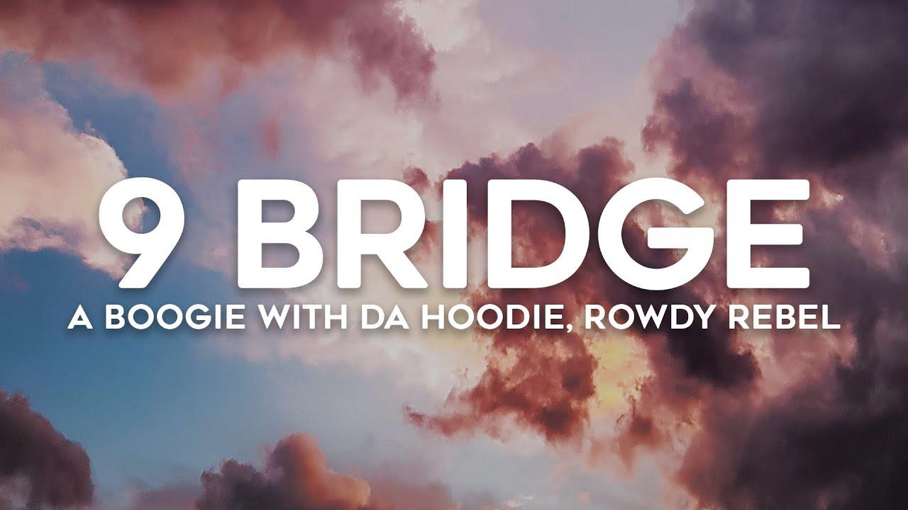 Download Rowdy Rebel, A Boogie Wit Da Hoodie - 9 Bridge (Lyrics)