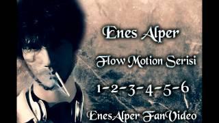 enes alper flow motion serisi 1 2 3 4 5 6