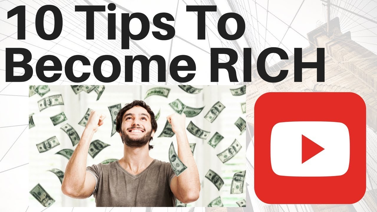 How To Become Rich 10 Tips To Become Rich  YouTube