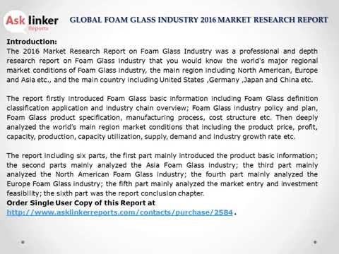 Foam Glass Market Manufacturing Process, Industry Cost Structure, Analysis and Forecasts to 2020