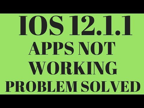 IOS 12.1.1 APPS NOT WORKING PROBLEM - APPS NOT WORKING IN IOS 12.1.1 PROBLEM
