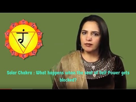 Solar chakra, what happens when the seat of internal power gets blocked/  असंतुलित मणिपुर चक्र