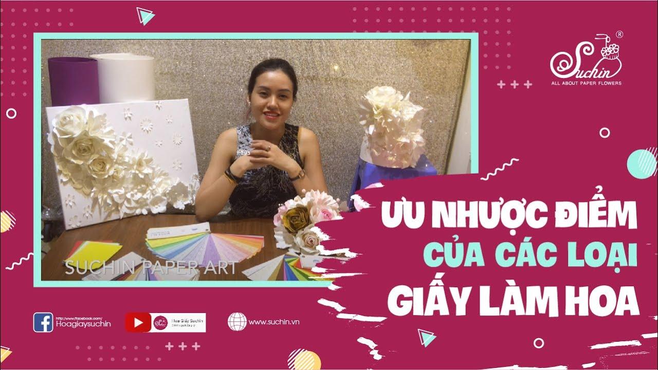 [HOT] Giới thiệu ưu nhược điểm các loại giấy làm hoa giấy handmade – Hoa giấy SUCHIN -VIDEO SỐ 22