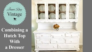 Combining a Hutch Top With a Dresser | Jami Ray Vintage