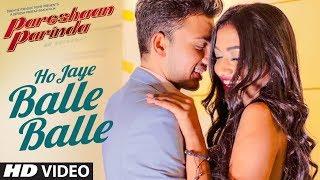 Ho Jaye Balle Balle | Ravinder Bhinder | Pareshaan Parinda | Latest Hindi Song 2018