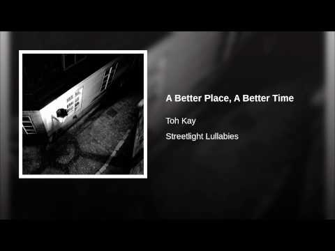 A Better Place, A Better Time